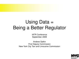 Using Data = Being a Better Regulator