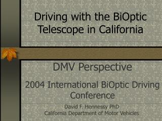 Driving with the BiOptic Telescope in California