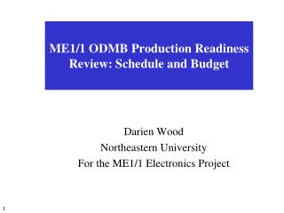 ME1/1 ODMB Production Readiness Review: Schedule and Budget