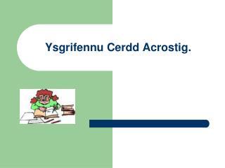 Ysgrifennu Cerdd Acrostig.