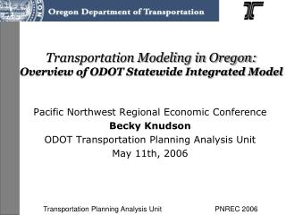 Transportation Modeling in Oregon: Overview of ODOT Statewide Integrated Model