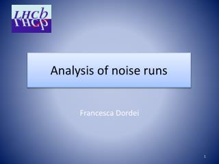 Analysis of  noise  runs