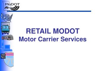 RETAIL MODOT  Motor Carrier Services