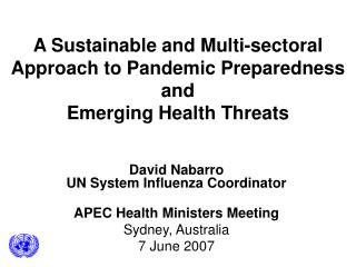 A Sustainable and Multi-sectoral Approach to Pandemic Preparedness  and  Emerging Health Threats