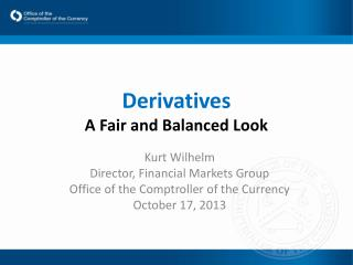 Derivatives A Fair and Balanced Look