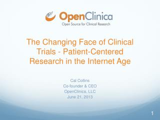 The Changing Face of Clinical Trials - Patient-Centered Research in the Internet Age