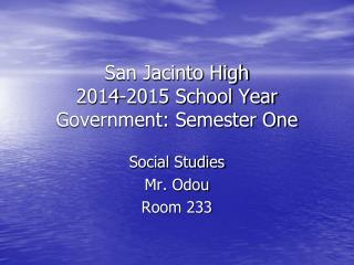 San Jacinto High  2014-2015 School Year Government: Semester One