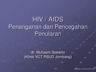 HIV / AIDS Penanganan dan Pencegahan Penularan