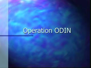 Operation ODIN