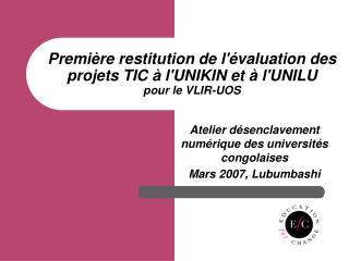 Première restitution de l'évaluation des projets TIC à l'UNIKIN et à l'UNILU pour le VLIR-UOS