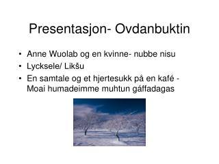 Presentasjon- Ovdanbuktin