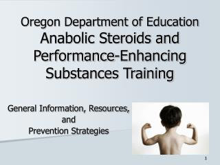 Oregon Department of Education Anabolic Steroids and Performance-Enhancing Substances Training