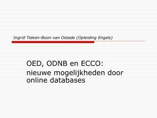 Ingrid Tieken-Boon van Ostade (Opleiding Engels)