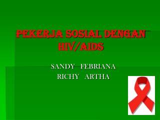 PEKERJA SOSIAL DENGAN HIV/AIDS