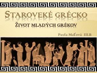 S taroveké Grécko Život  mladých Grékov