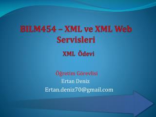 BILM454 – XML ve XML Web Servisleri