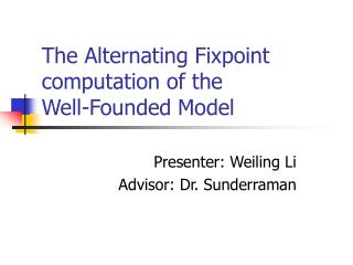 The Alternating Fixpoint computation of the  Well-Founded Model