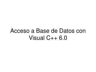 Acceso a Base de Datos con Visual C++ 6.0