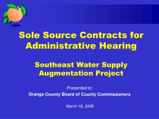 Sole Source Contracts for Administrative Hearing Southeast Water Supply Augmentation Project