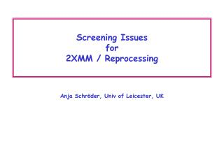 Screening Issues for 2XMM / Reprocessing