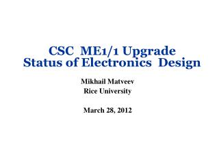 CSC  ME1/1 Upgrade Status of Electronics  Design