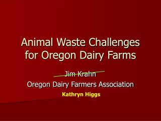 Animal Waste Challenges for Oregon Dairy Farms