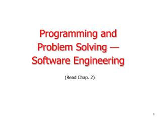 Programming and  Problem Solving — Software Engineering