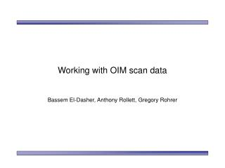 Working with OIM scan data