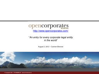"http : //opencorporates/ "" An entry for every corporate legal entity  in the world """