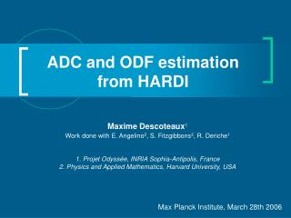 ADC and ODF estimation from HARDI