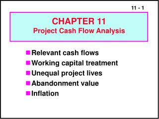 Relevant cash flows Working capital treatment Unequal project lives Abandonment value Inflation