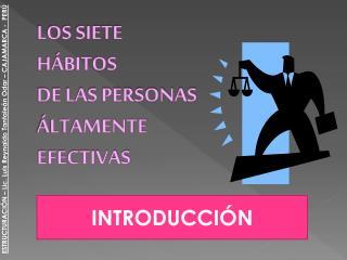 LOS SIETE  H�BITOS  DE LAS PERSONAS �LTAMENTE  EFECTIVAS
