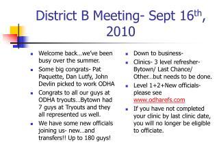 District B Meeting- Sept 16 th , 2010