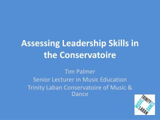 Assessing Leadership Skills in the Conservatoire