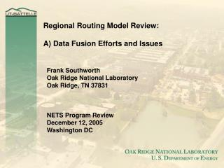 Regional Routing Model Review:  A) Data Fusion Efforts and Issues