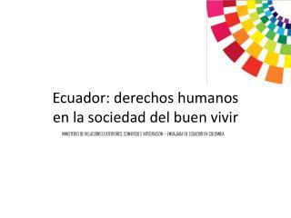 Ecuador: derechos humanos  en la sociedad del buen vivir