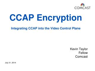 CCAP Encryption  Integrating CCAP into the Video Control Plane