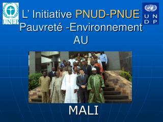 L ' Initiative  PNUD-PNUE  Pauvreté -Environnement  AU