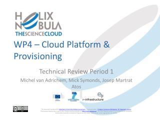 WP4 �  Cloud Platform & Provisioning