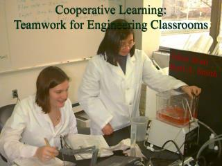 Cooperative Learning: Teamwork for Engineering Classrooms