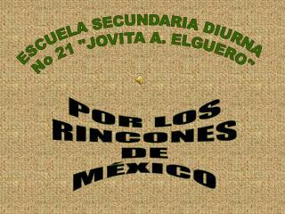 """ESCUELA SECUNDARIA DIURNA  No 21 """"JOVITA A. ELGUERO"""""""