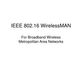 IEEE 802.16 WirelessMAN