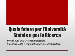 Quale futuro per l'Università Statale e per la Ricerca