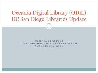 Oceania Digital Library ( ODiL ) UC San Diego Libraries Update