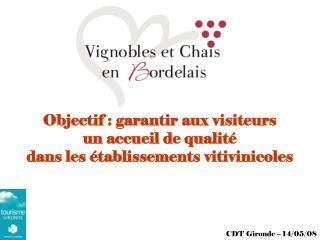 Objectif : garantir aux visiteurs un accueil de qualité  dans les établissements vitivinicoles