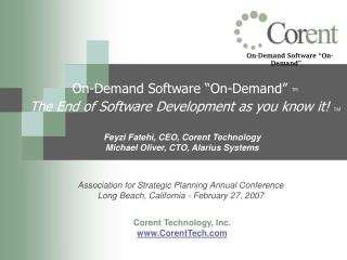 "On-Demand Software ""On-Demand""  TM The End of Software Development as you know it!  TM"
