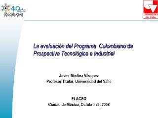 La evaluación del Programa  Colombiano de Prospectiva Tecnológica e Industrial