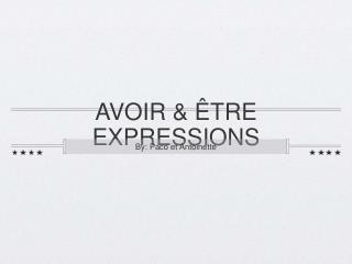AVOIR & ÊTRE EXPRESSIONS
