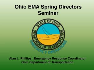 Alan L. Phillips   Emergency Response Coordinator Ohio Department of Transportation