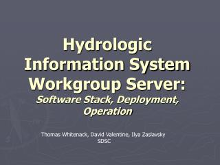 Hydrologic Information System Workgroup Server:  Software Stack, Deployment, Operation